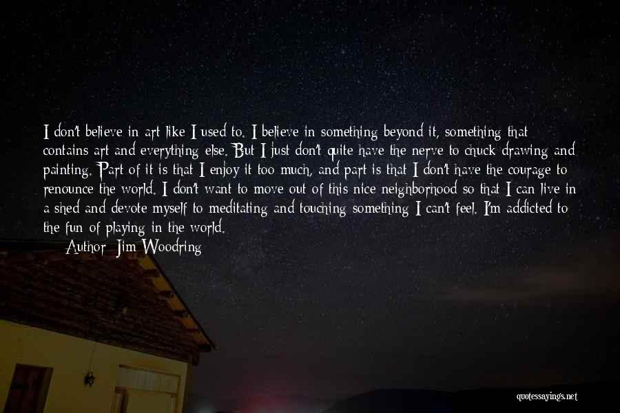Very Nice Touching Quotes By Jim Woodring