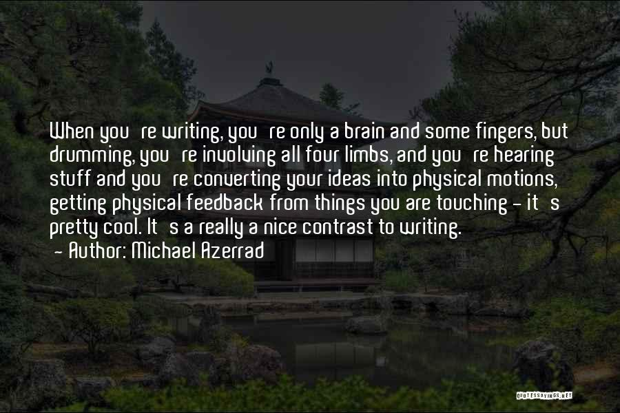 Very Nice Touching Quotes By Michael Azerrad