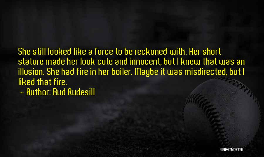 Very Short But Cute Quotes By Bud Rudesill