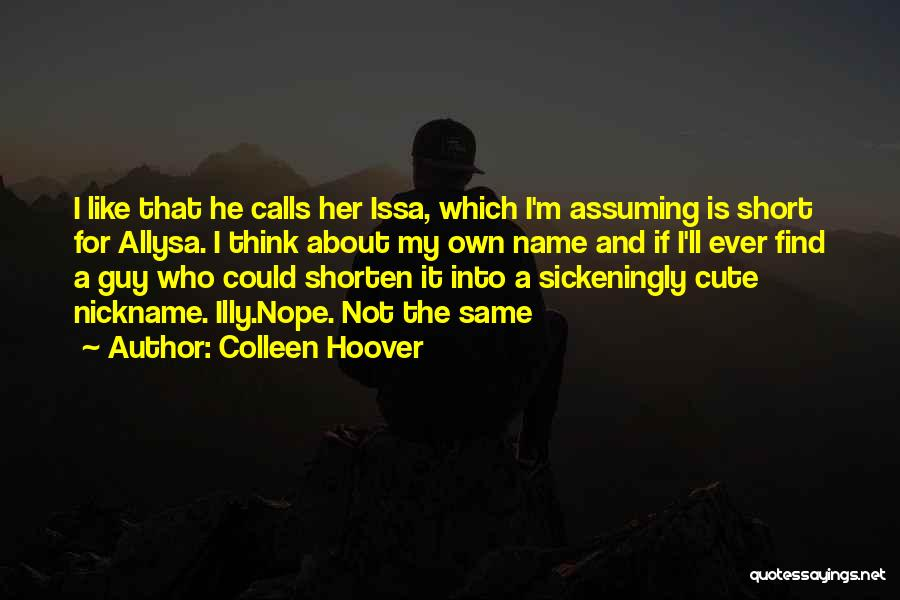 Very Short But Cute Quotes By Colleen Hoover