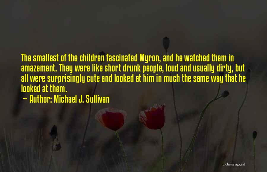 Very Short But Cute Quotes By Michael J. Sullivan