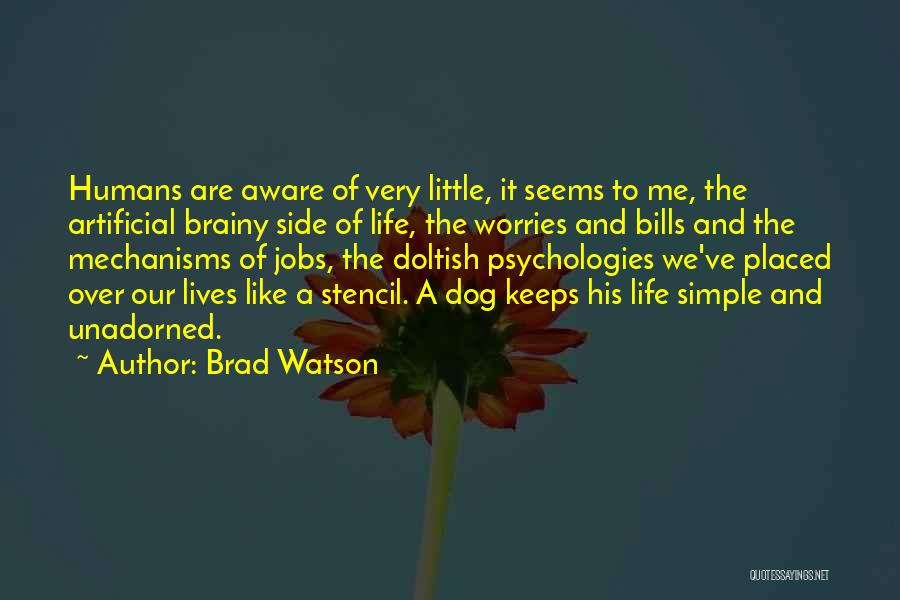Very Short Dog Quotes By Brad Watson