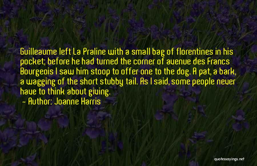 Very Short Dog Quotes By Joanne Harris