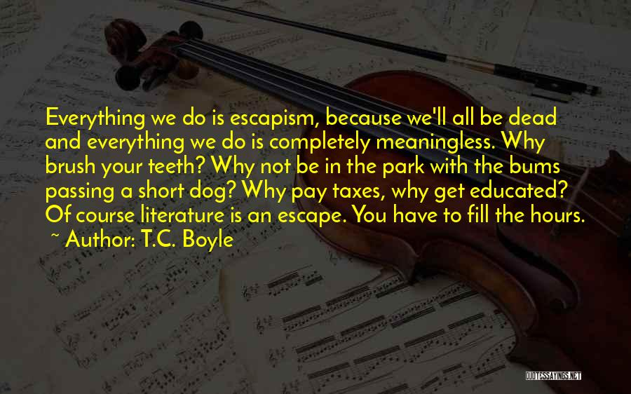 Very Short Dog Quotes By T.C. Boyle