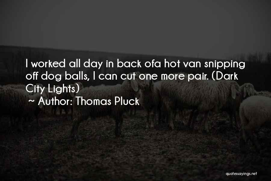 Very Short Dog Quotes By Thomas Pluck