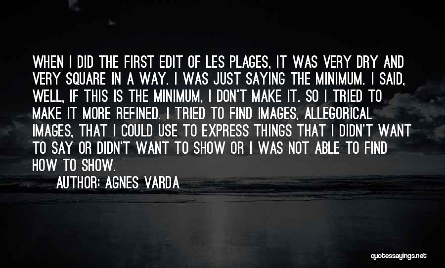 Very Well Quotes By Agnes Varda