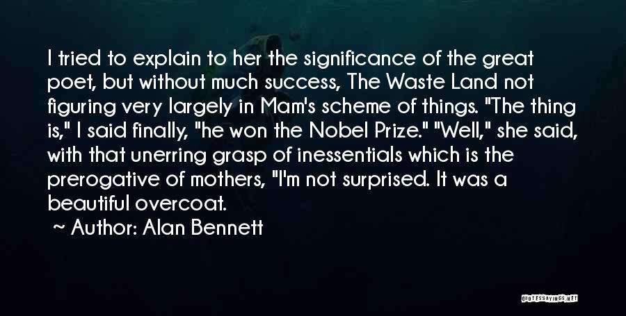 Very Well Quotes By Alan Bennett