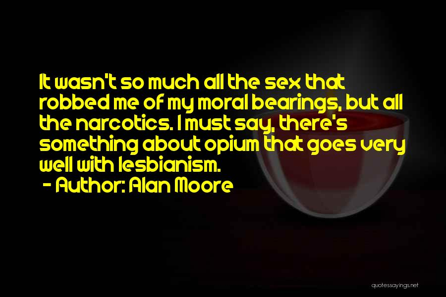 Very Well Quotes By Alan Moore