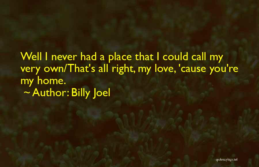 Very Well Quotes By Billy Joel