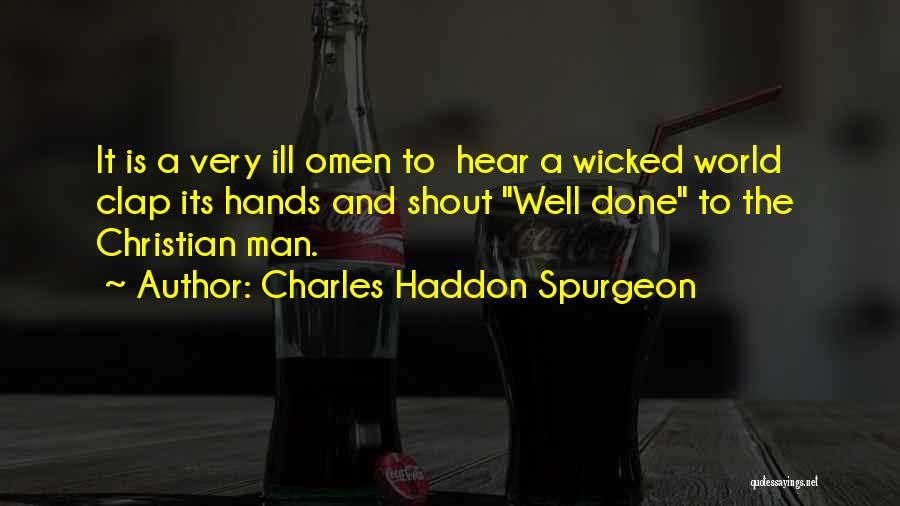 Very Well Quotes By Charles Haddon Spurgeon