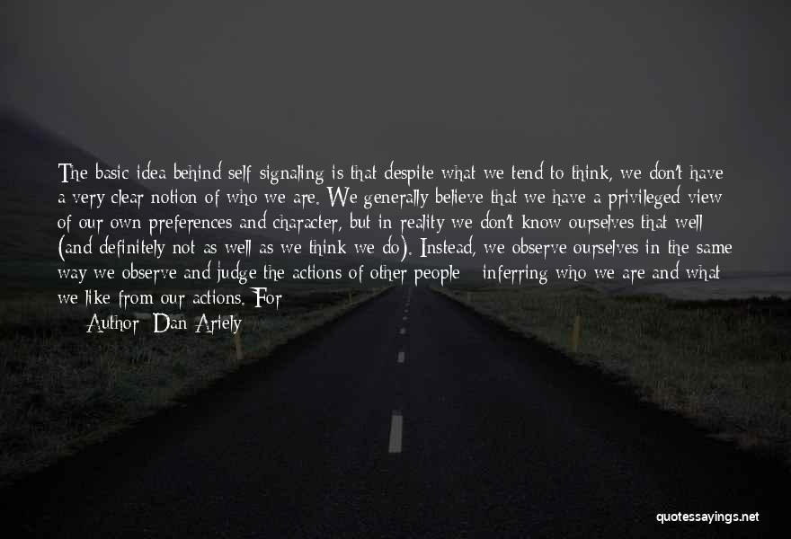 Very Well Quotes By Dan Ariely