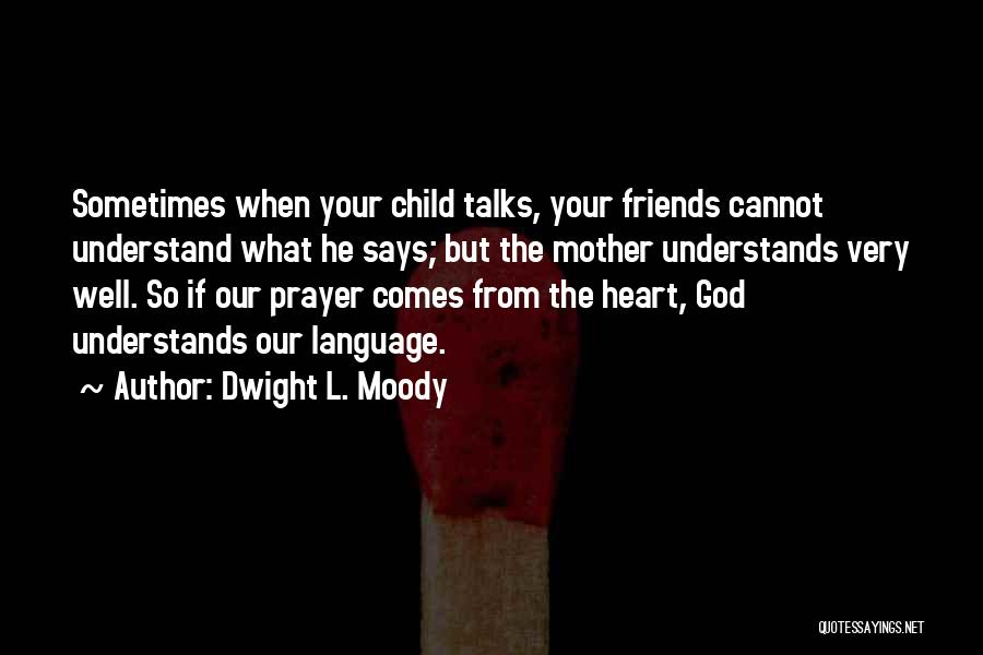 Very Well Quotes By Dwight L. Moody