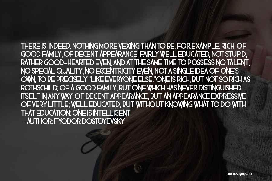 Very Well Quotes By Fyodor Dostoyevsky