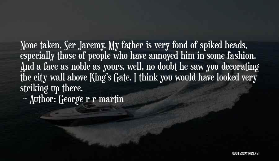 Very Well Quotes By George R R Martin