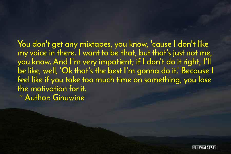 Very Well Quotes By Ginuwine