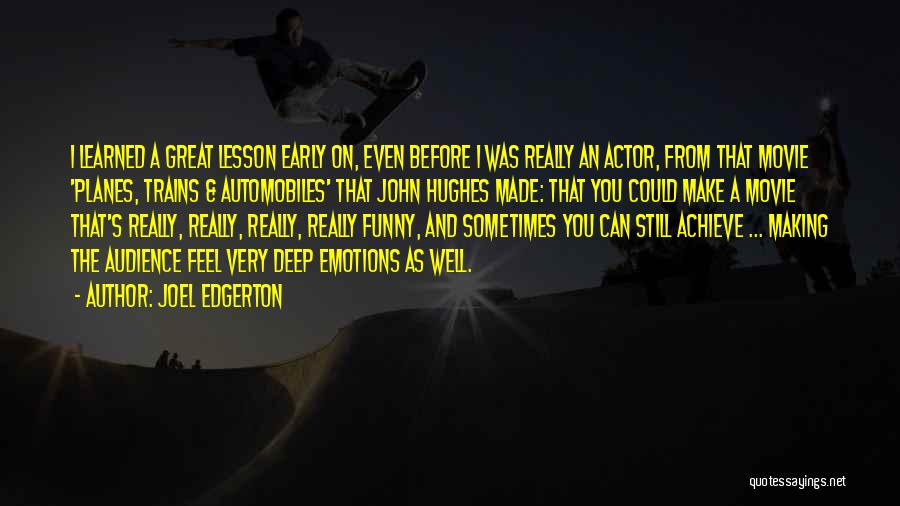 Very Well Quotes By Joel Edgerton