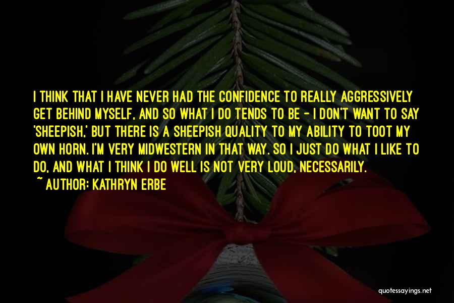 Very Well Quotes By Kathryn Erbe