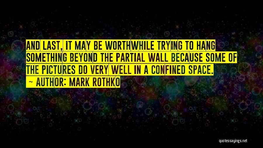Very Well Quotes By Mark Rothko