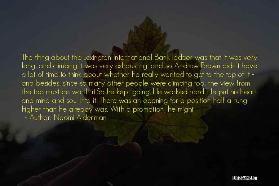 Very Well Quotes By Naomi Alderman