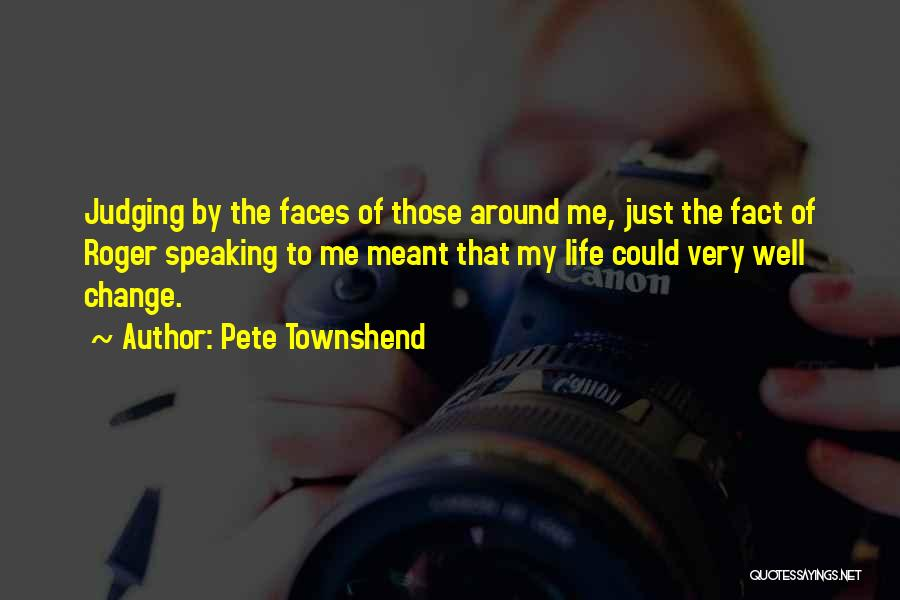 Very Well Quotes By Pete Townshend