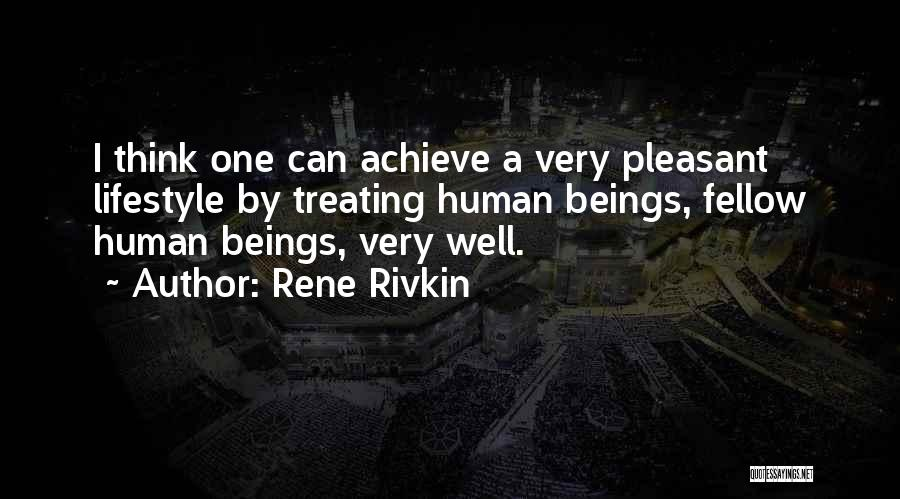 Very Well Quotes By Rene Rivkin