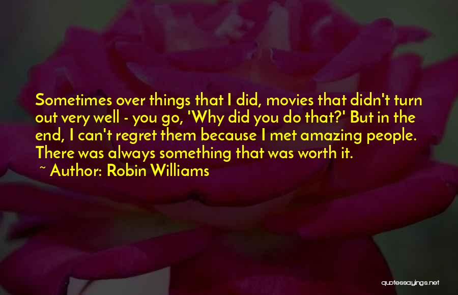 Very Well Quotes By Robin Williams