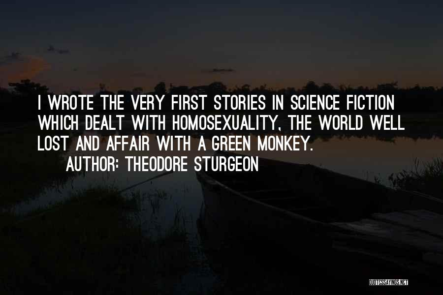 Very Well Quotes By Theodore Sturgeon