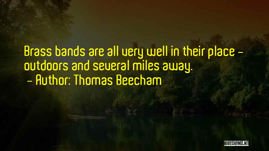 Very Well Quotes By Thomas Beecham