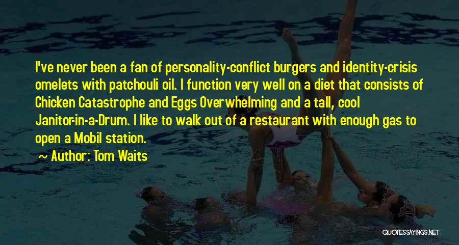 Very Well Quotes By Tom Waits