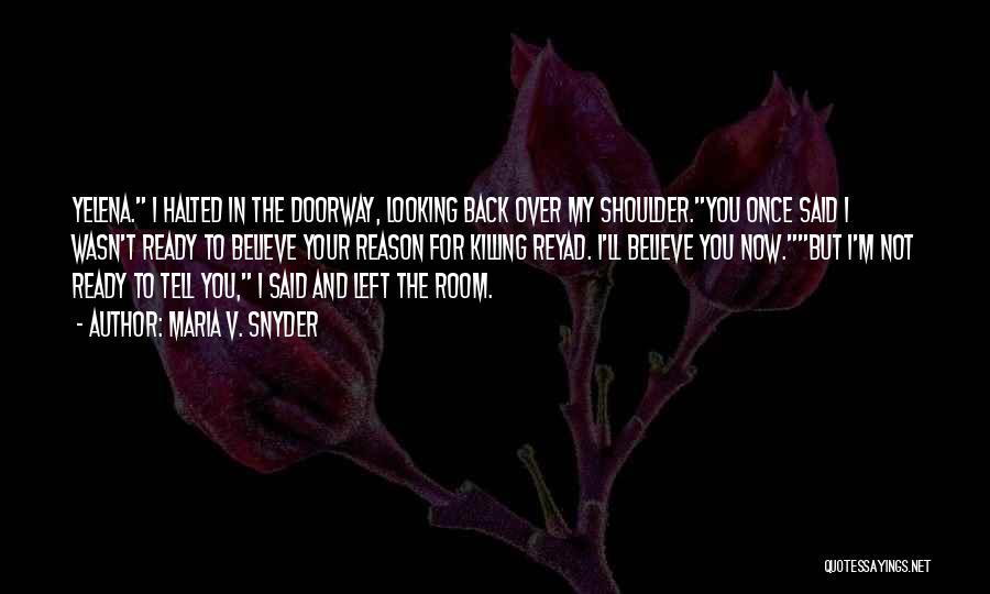 V'ger Quotes By Maria V. Snyder