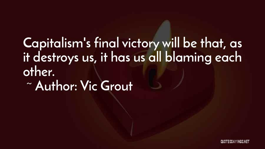 Vic Grout Quotes 835698