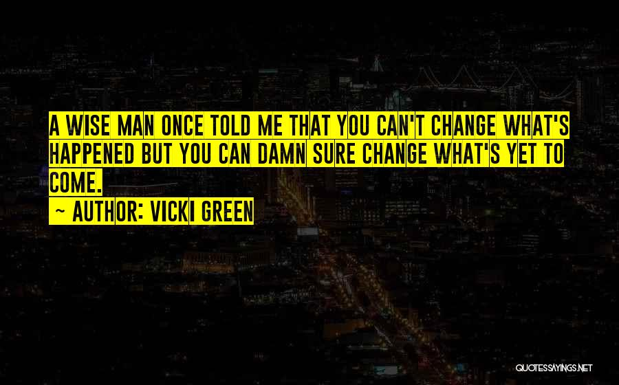Vicki Green Quotes 1346060