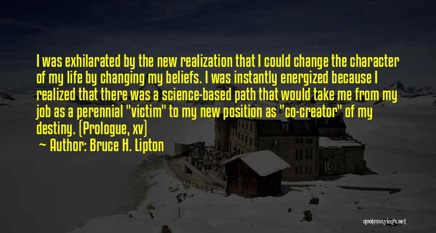 Victim Creator Quotes By Bruce H. Lipton