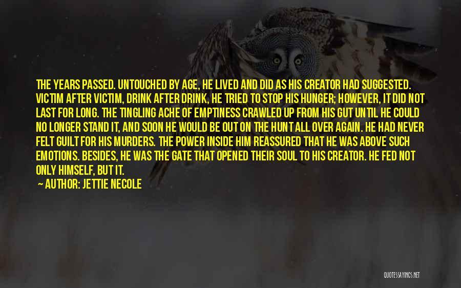 Victim Creator Quotes By Jettie Necole