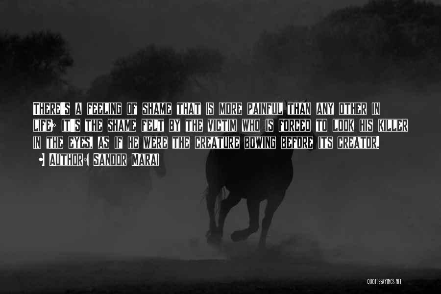 Victim Creator Quotes By Sandor Marai