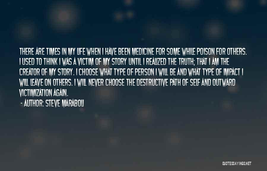Victim Creator Quotes By Steve Maraboli
