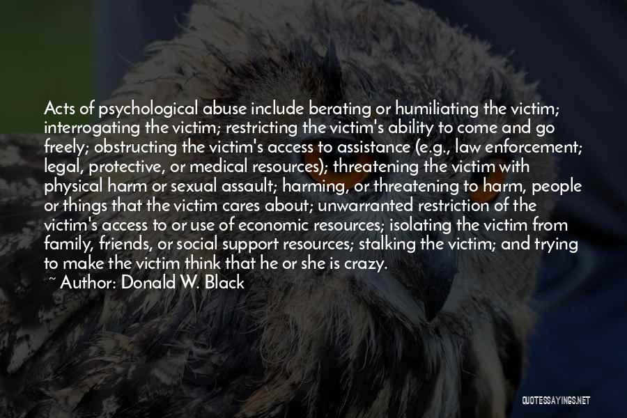 Victim Of Domestic Violence Quotes By Donald W. Black