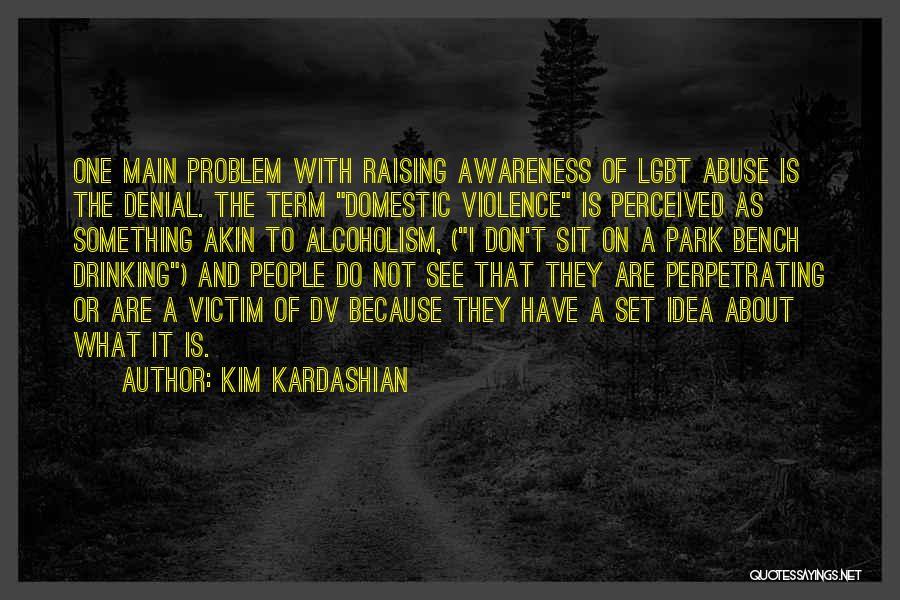Victim Of Domestic Violence Quotes By Kim Kardashian