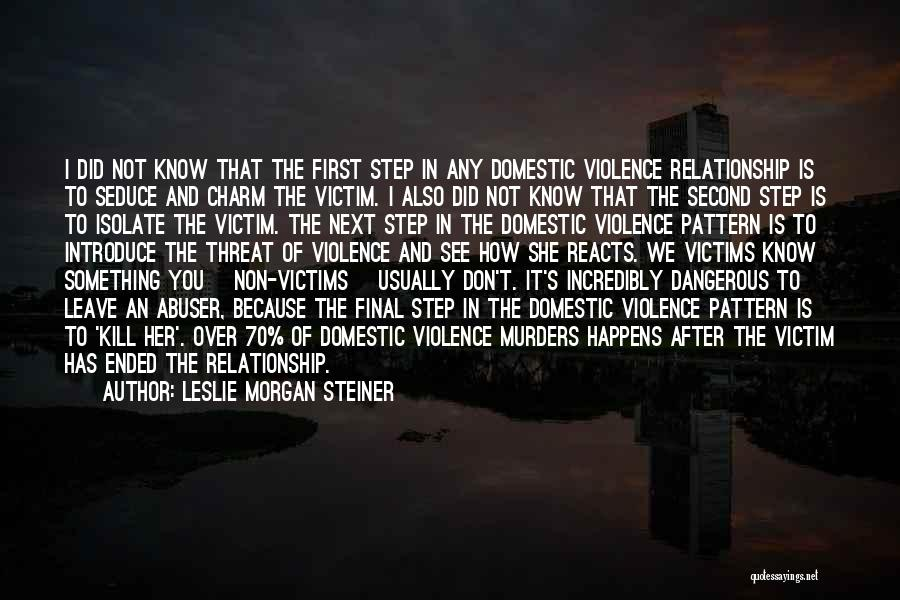 Victim Of Domestic Violence Quotes By Leslie Morgan Steiner
