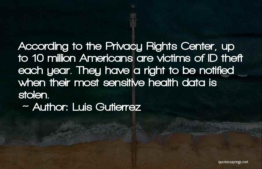Victims Of Theft Quotes By Luis Gutierrez