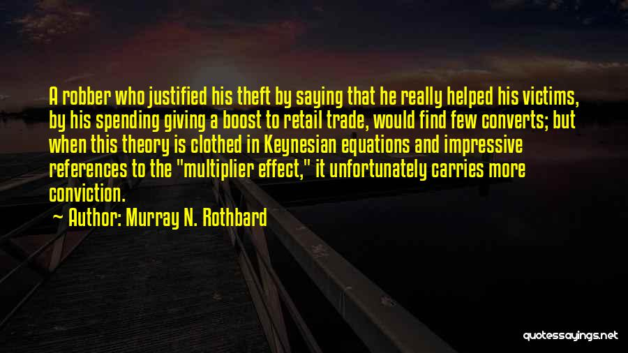 Victims Of Theft Quotes By Murray N. Rothbard
