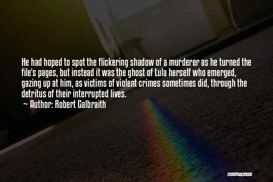 Victims Of Violent Crimes Quotes By Robert Galbraith