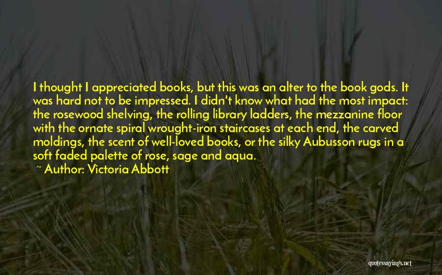 Victoria Abbott Quotes 1103762