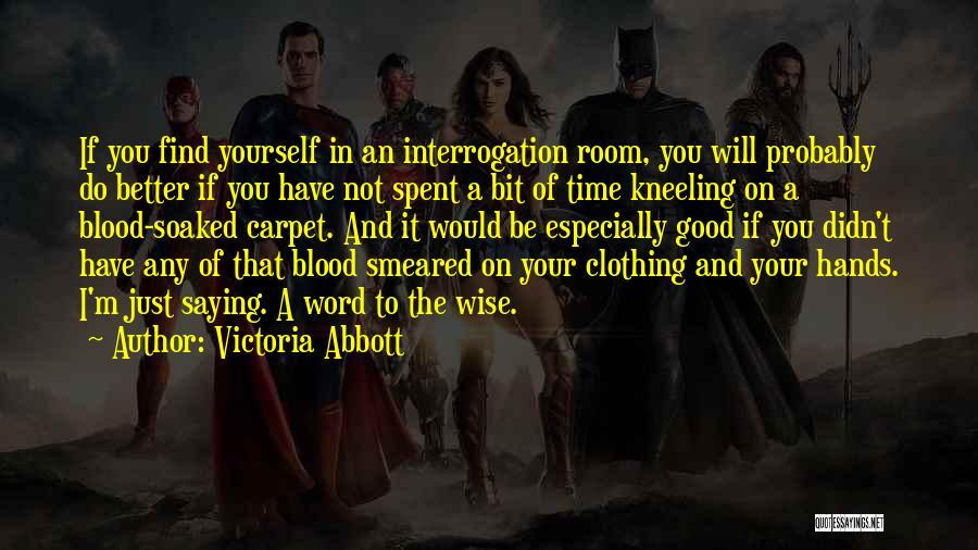 Victoria Abbott Quotes 1529438
