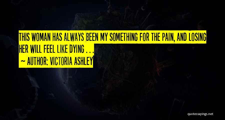 Victoria Ashley Quotes 1282592