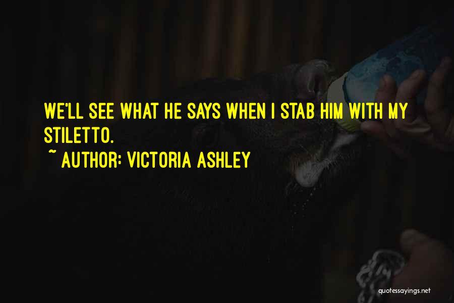 Victoria Ashley Quotes 1654264