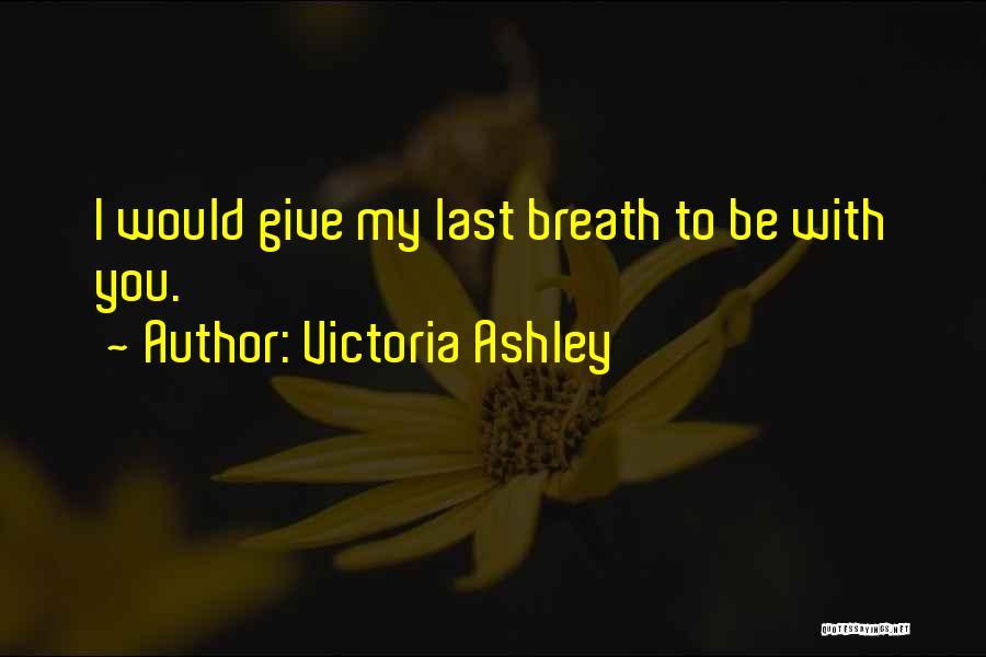 Victoria Ashley Quotes 1727266