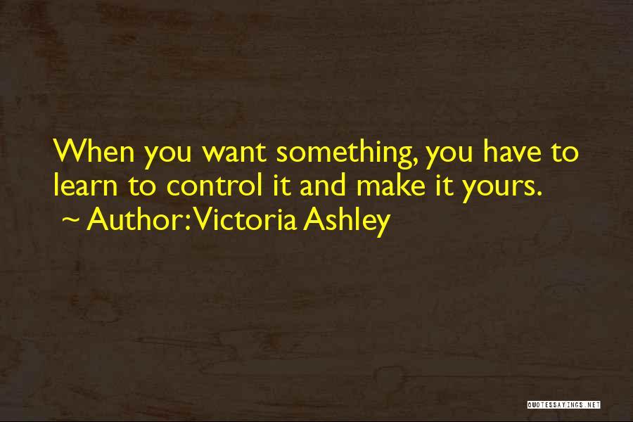 Victoria Ashley Quotes 314604