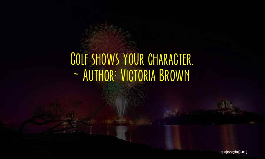 Victoria Brown Quotes 401119