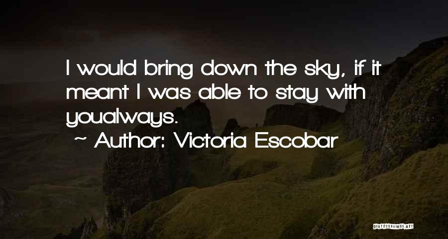 Victoria Escobar Quotes 1151081